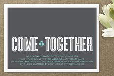 (Limited Supply) Click Image Above: Come Together Anniversary Party Invitations Cards