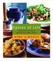 Spice of Life: simple and delicious recipes for great health. In this groundbreaking cookbook, Nina Simonds offers us more than 175 luscious recipes, along with practical tips for a sensible lifestyle, that demonstrate that health-giving foods not only provide pleasure but can make a huge difference in our lives.