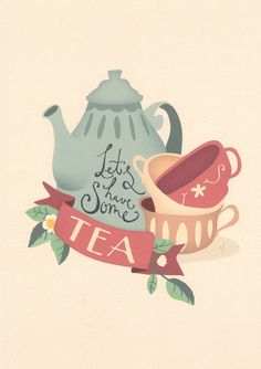 "Tea print  ""Let's have some tea"""