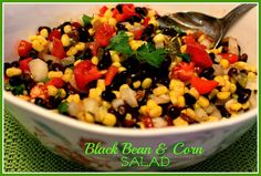 Sweet Tea and Cornbread: Black Bean and Corn Salad!