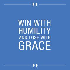 """To win with humility and lose with grace."" – Mike V., Vera Bradley Chief Information Officer"