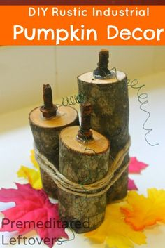 DIY Rustic Pumpkins - Frugal Industrial Decor Idea. Use this tutorial to create rustic pumpkins using wood, bolts, wire, and twine to decorate for fall.