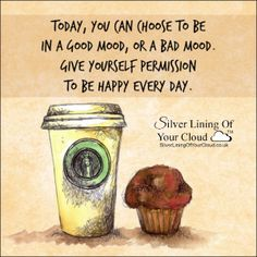 Today, you can choose to be in a good mood, or a bad mood. Give yourself permission to be happy every day. ~Joel Osteen..._More fantastic quotes on: https://www.facebook.com/SilverLiningOfYourCloud  _Follow my Quote Blog on: http://silverliningofyourcloud.wordpress.com/
