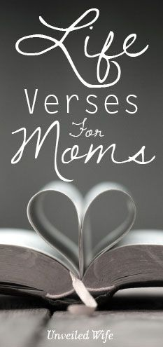 Encouraging Life Verses For Moms --- God's Word is alive and active.  It is a manual for life, our guide to knowing God and how to live like Him.  Bible verses are a powerful resource that increase our faith, encourage our confidence, and bring peace to our hearts. As I prepare for mothe…   Read More Here http://unveiledwife.com/finding-encouragement-through-gods-word-for-moms/