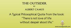 The Outsider By Albert Camus: Can you imagine something like this: your mother dies and you cannot remember when that happened, that is whether it happened the yesterday or the day before that?