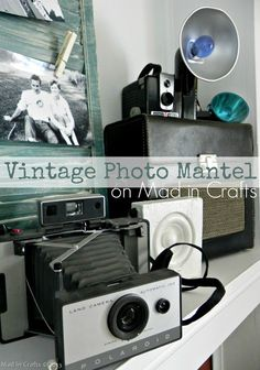 Old Photography Equipment Looks Great for a Vintage DIY Fireplace Mantel.