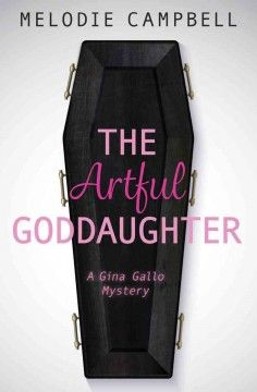 The Artful Goddaughter by Melodie Campbell - In order to inherit two million dollars from her great-uncle Seb, Gina Gallo must return a valuable painting to an art gallery.