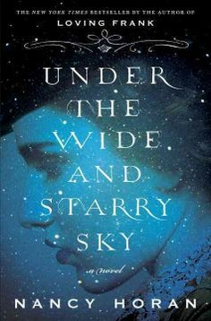 Under the wide and starry sky : a novel by Nancy Horan.  Click the cover image to check out or request the literary fiction kindle.