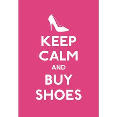 Keep Calm and Buy Shoes Spoof Poster 13x19 $16