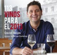 """David Seijas, quien fuera sumiller de elBulli, nos ofrece """"113 VINOS PARA EL 2013"""". 14.90€"""