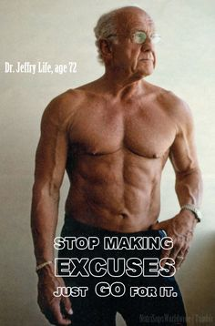Stop making excuses and just go for it