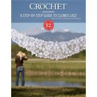 Irish crochet lace is simply incredible! A Step-by-Step Guide to Clones Lace, with 12 Irish Crochet Motifs Patterns | InterweaveStore.com