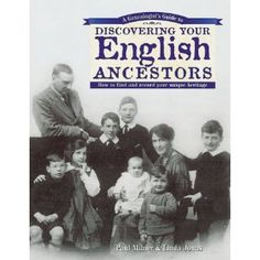 A Genealogist's Guide to Discovering Your English Ancestors: How to Find and Record Your Unique Heritage by Paul Milner & Linda Jones