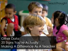 Other Data: 20 Signs You're Actually Making A Difference As A Teacher