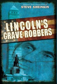 Lincoln's Grave Robbers by Steve Sheinkin Gr 6&Up The job of the Secret Service now is to protect the president, but do you know how it first began? Tracking down criminals who spread counterfeit money all across the U.S.! When one of the country's best counterfeiters gets caught and tossed in jail, his gang comes up with the perfect plan to set him free... steal Abraham Lincoln's body and hold it hostage until he's released!—Lauren Strohecker, McKinley Elementary School, PA #sljbookhook