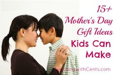 15+ Mothers Day gift ideas that kids can make