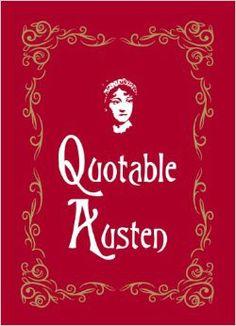 Quotable Austen. By Max Morris. Summersdale Publishers, June 2, 2014. 160 p. EA.