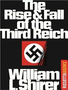 The Rise and Fall of the Third Reich by William Shirer, http://www.amazon.com/dp/B005Z57E18/ref=cm_sw_r_pi_dp_2hB6pb1GCR5KA