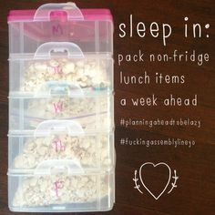 Do one less #bullshitchore in the morning and pack shelf-stable #lunch items a week in advance into one of them plastic stacky boxes from #Target or wherethefuckever.