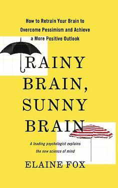 Rainy Brain, Sunny Brain by Elaine Fox