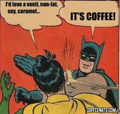 Batman slaps some #coffee sense into Robin.