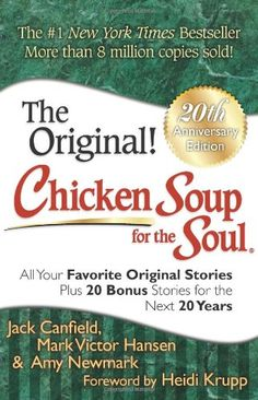 Chicken Soup for the Soul 20th Anniversary Edition: All Your Favorite Original Stories Plus 20 Bonus Stories for the Next 20 Years by Jack Canfield http://www.amazon.com/dp/161159913X/ref=cm_sw_r_pi_dp_Gfjsub1MRQ1W3