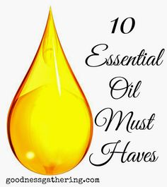 Goodness Gathering: 10 Essential Oil Must Haves