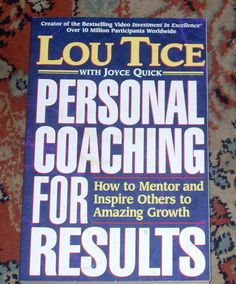 A very good book about personal coaching by Lou Tice.