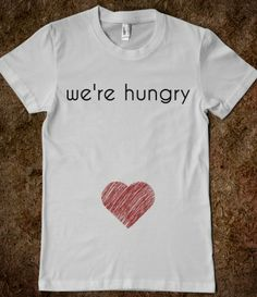 We're hungry pregnant shirt, pregnancy reveal.  Pregnancy cravings.