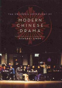 The Columbia anthology of modern Chinese drama / edited, with a critical introduction, by Xiaomei Chen.