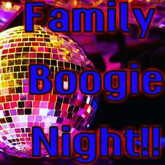 Family Boogie Night!