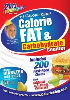 The CalorieKing Calorie, Fat, & Carbohydrate Counter 2013 by Allan Borushek. $8.99. Publisher: Family Health Publications; 25 Anv edition (September 15, 2012). Series - Calorieking Calorie, Fat & Carbohydrate Counter. Publication: September 15, 2012