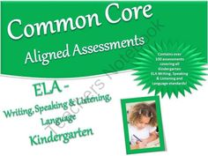 Kindergarten CCSS Aligned Assessment Bank ELA Writing, Speaking & Listening, Language from Time-Saving Teaching Solutions on TeachersNotebook.com -  (396 pages)  - A bank of over 100 curriculum based First Grade ELA assessments for Writing, Speaking & Listening and Language directly aligned to the Common Core Standards!