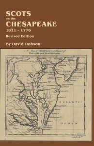 Scots on the Chesapeake, 1621-1776. Revised Edition by David Dobson. $24.95