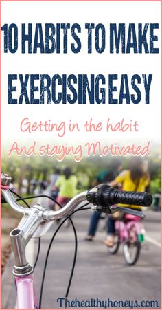 10 Habits of People Who Make Exercise Look Easy - The Healthy Honeys