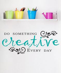 Take a look at the 'Do Something Creative' Decal on #zulily today!