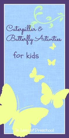 Caterpillar and Butterfly Activities for Kids - In Lieu of Preschool