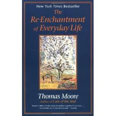 One of my very favorite books of all time; exquisitely written. I interviewed Thomas Moore on my radio show a few years ago