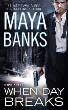 Reviews by Tammy and Kim: ARC Reviews: When Day Breaks: Maya Banks