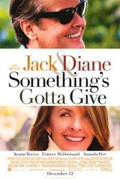 Something's Gotta Give -- A perennial playboy who has never dated a woman over thirty finds that love is as serious as a heart attack when he falls for his girlfriend's mother. Too bad she's now dating his young doctor! There's only one way they can all get what they want: Something's Gotta Give.