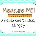 Measure ME: An Activity with nonstandard or standard units- Freebie