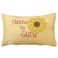 Inspirational Choose to Shine Quote with Sunflower Pillows