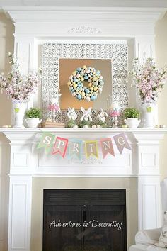 Beautiful Spring Mantel, love the banner!