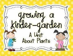 Growing a Kinder-Garden: A Unit About Plants {Freebie!}