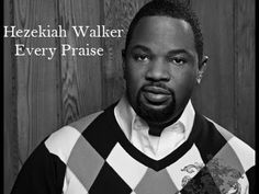 Hezekiah Walker Every Praise | Check out Hezekiah Walker New Single for 2013.  We do not own copyright.  For promotional use only