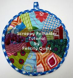 Scrappy Round Potholder Tutorial by Felicity Quilts