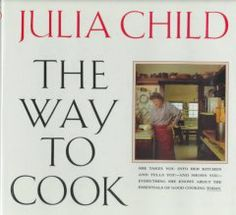 The way to cook julia child, bon appetit