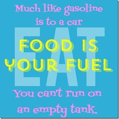 Food is your fuel Much like gasoline is to a car, food is your fuel.  You can't run on an empty tank.  eat.