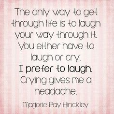 Laughing is better!