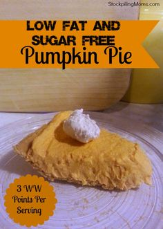 Who is looking for a Low Fat Pumpkin Pie Recipe for Thanksgiving? Only 3 Weight Watchers Points! Sugar Free too!